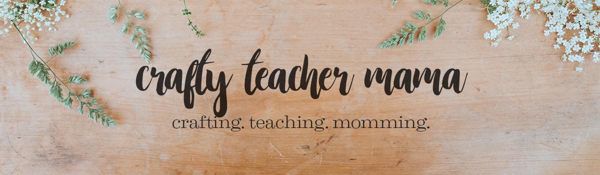 Crafty Teacher Mama